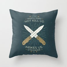 That which does not kill us makes us stronger Throw Pillow