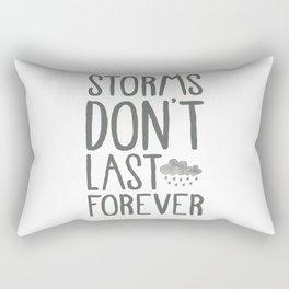 Storms Don't Last Forever. Rectangular Pillow