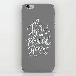 There's No Place Like Home on Warm Gray iPhone Skin