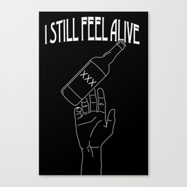I Still Feel Alive Canvas Print