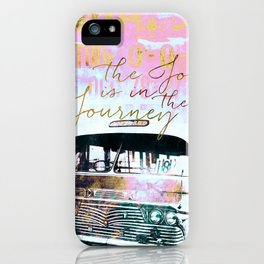 The Joy is in the Journey iPhone Case