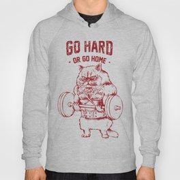 Go Hard or Go home Cat Hoody