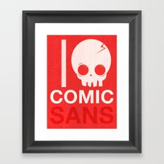 I Hate Comic Sans Framed Art Print