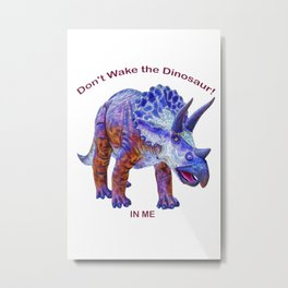 Don't Wake the Dinosaur! Metal Print