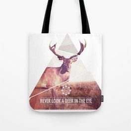 Never look a deer in the eyes Tote Bag