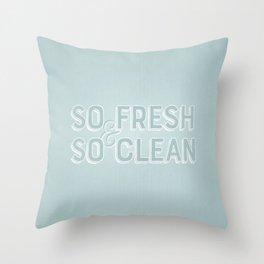 So Fresh & So Clean Throw Pillow