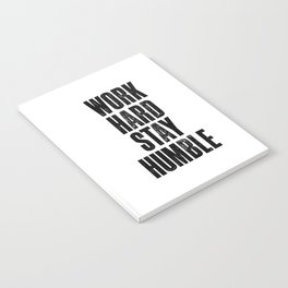 Work Hard Stay Humble black and white typography poster black-white design home decor bedroom wall Notebook
