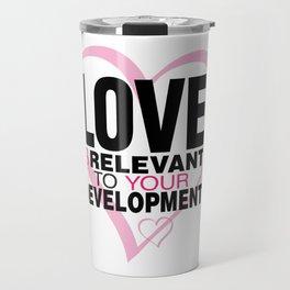 Love is Relevant Travel Mug