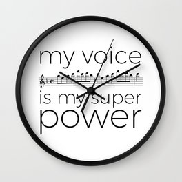 My voice is my super power (soprano, white version) Wall Clock