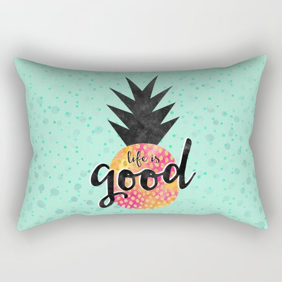Life is good Rectangular Pillow