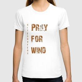 Kitesurfers Pray for Wind T-shirt