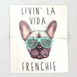 French bulldog - Livin' la vida Frenchie Throw Blanket