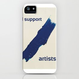 I Support Artists T-Shirt and Stationery Cards iPhone Case