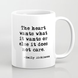 The heart wants what it wants - Dickinson quote Coffee Mug