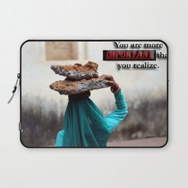 You Are More Important Laptop Sleeve