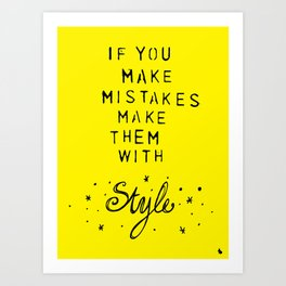 Make them with style. Art Print