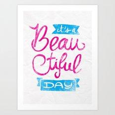 It´s a Beautiful Day Art Print