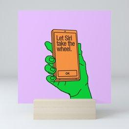 Siri Take the Wheel Mini Art Print
