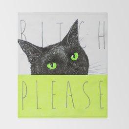 BITCH PLEASE Throw Blanket