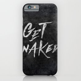 Get Naked - White ink Typography, Hand Lettering Text iPhone Case