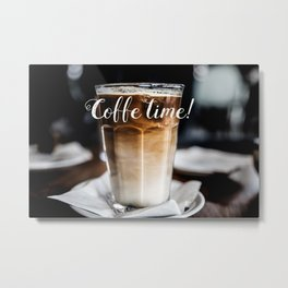 Coffe time! Metal Print