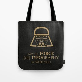 May The Force of Typography Be With You (darth vader) Tote Bag