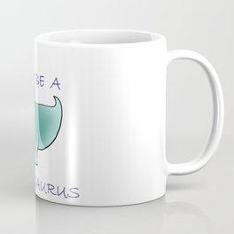 Don't Be A Cuntasaurus Coffee Mug