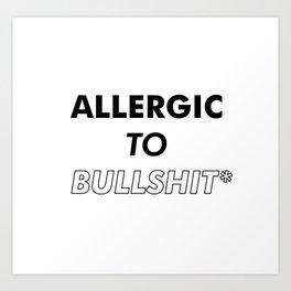 Allergic to bullshit - Poster Print #tumblr Art Print