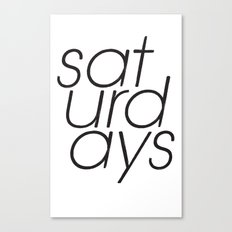 Saturdays  Canvas Print