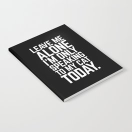 Speaking To My Cat Funny Quote Notebook