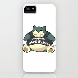 Frankie Say Snorlax iPhone Case
