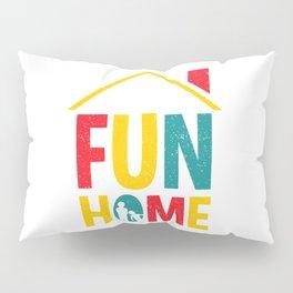 fun home Pillow Sham