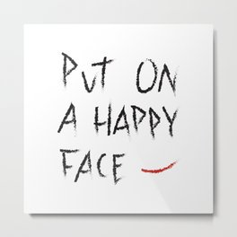 Put on a happy face - Joker Smile Quote Minimal Movie Gift idea Comic Movie Cool DC Metal Print