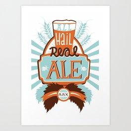 All Hail Real Ale Art Print