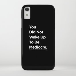 You Did Not Wake Up to Be Mediocre black and white monochrome typography design home wall decor iPhone Case