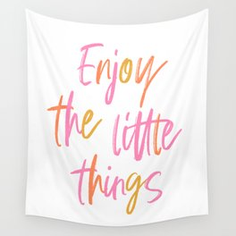 Enjoy the little things #positivemind Wall Tapestry