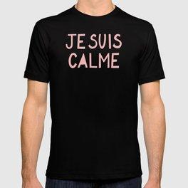 JE SUIS CALME (I Am Calm) Hand Lettering T-shirt