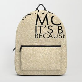 It's not like in the movies. It's better, because it's real. Backpack