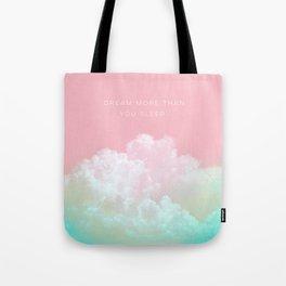 Dream more than you sleep - #daydreamer #lifestyle #buyart Tote Bag