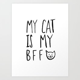 My Cat Is My BFF Art Print