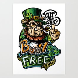 Bull-Free Day | St. Patrick's Day Leprechaun Bulldog Art Print