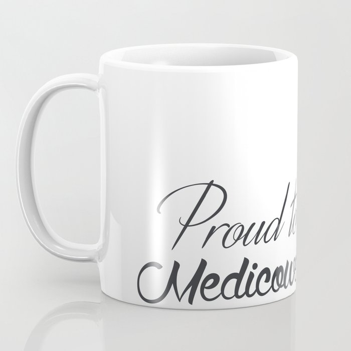 Proud to be a medicowesomite Coffee Mug
