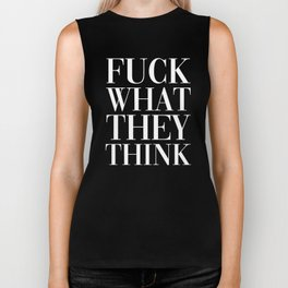 Fuck What They Think, Quote Biker Tank