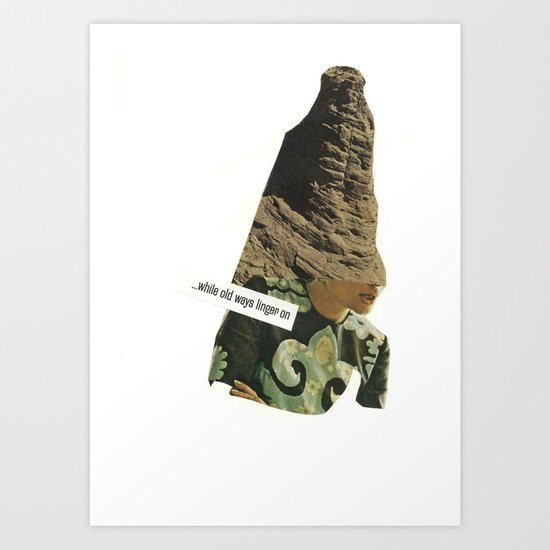 while old ways linger on Art Print