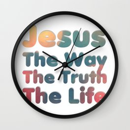 Jesus The Way The Truth The Life Wall Clock