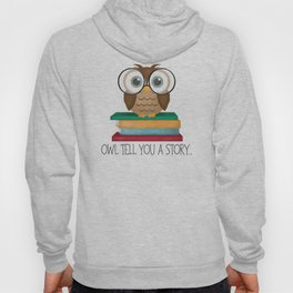 Owl Tell You A Story... Hoody