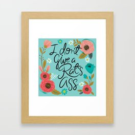 Pretty Sweary- I Don't Give a Rat's Ass Framed Art Print