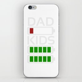Dad Kids Tired Battery Low Energy Dad New Dad Gift iPhone Skin