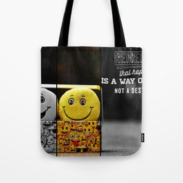 hapiness quote Tote Bag
