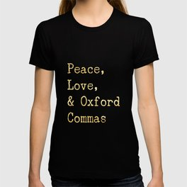 Peace, Love, & Oxford Commas Gold T-shirt